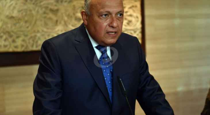 شكري: تصريحات المسؤولين الإثيوبيين بشأن سد النهضة استفزازية